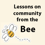 Lessons on a community from the bee