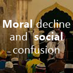 Moral decline and social confusion